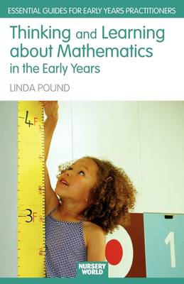Thinking and Learning About Mathematics in the Early Years - Essential Guides for Early Years Practitioners (Paperback)