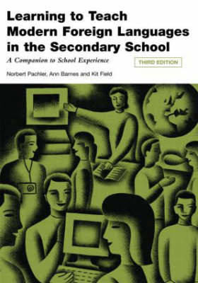 Learning to Teach Modern Languages in the Secondary School: A Companion to School Experience - Learning to Teach in the Secondary School Series (Paperback)