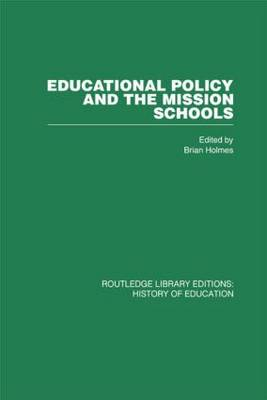 Educational Policy and the Mission Schools: Case Studies from the British Empire (Hardback)