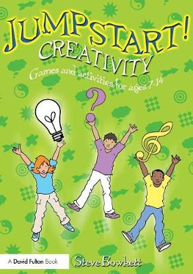 Jumpstart! Creativity: Games and Activities for Ages 7-14 - Jumpstart (Paperback)
