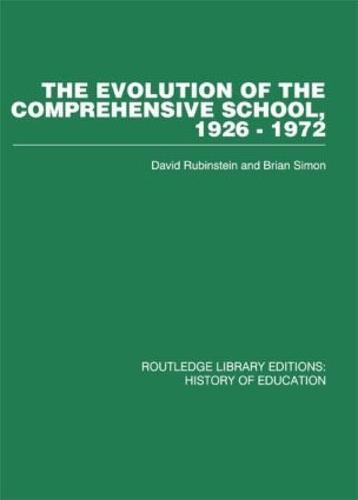 The Evolution of the Comprehensive School: 1926-1972 (Hardback)