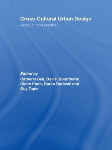 Cross-Cultural Urban Design: Global or Local Practice? (Hardback)