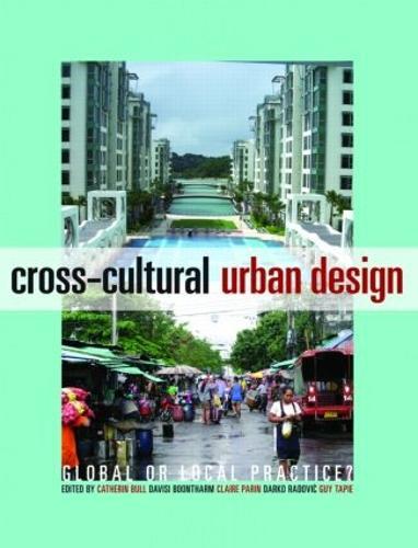 Cross-Cultural Urban Design: Global or Local Practice? (Paperback)