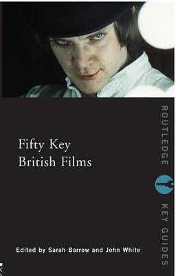 Fifty Key British Films - Routledge Key Guides (Paperback)