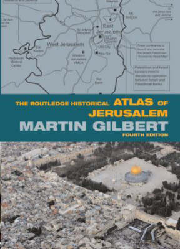 The Routledge Historical Atlas of Jerusalem: Fourth edition - Routledge Historical Atlases (Paperback)