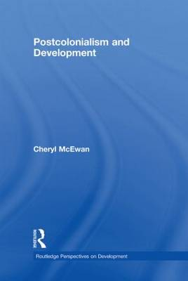 Postcolonialism and Development - Routledge Perspectives on Development (Hardback)