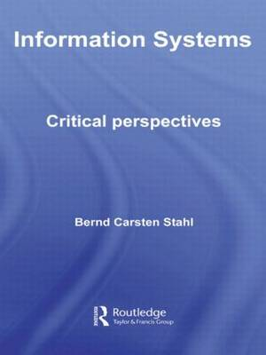 Information Systems: Critical Perspectives - Routledge Studies in Organization and Systems (Hardback)