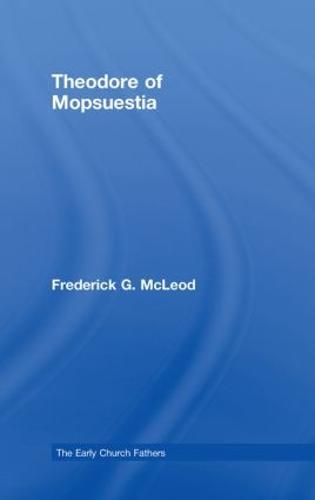 Theodore of Mopsuestia - The Early Church Fathers (Hardback)