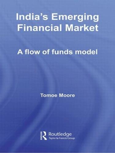 India's Emerging Financial Market: A Flow of Funds Model (Hardback)