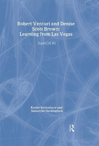 Robert Venturi and Denise Scott Brown: Learning from Las Vegas: SuperCrit #2 - Supercrit (Hardback)