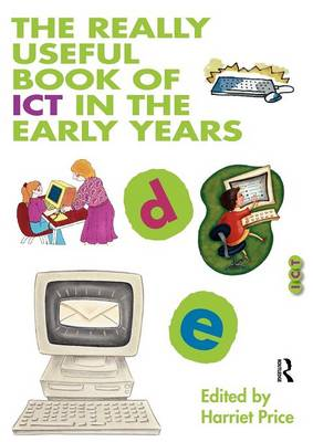The Really Useful Book of ICT in the Early Years - The Really Useful (Paperback)