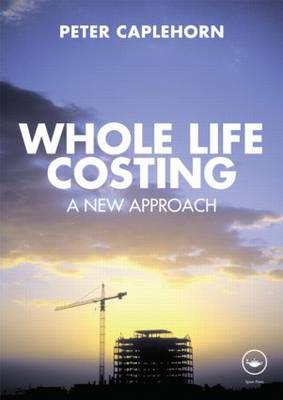 Whole Life Costing: A New Approach (Paperback)