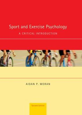 Sport and Exercise Psychology: A Critical Introduction (Hardback)