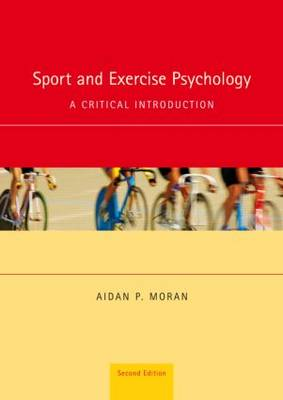 Sport and Exercise Psychology: A Critical Introduction (Paperback)