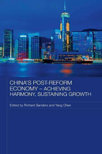China's Post-Reform Economy - Achieving Harmony, Sustaining Growth - Routledge Studies on the Chinese Economy (Hardback)
