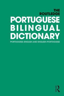 The Routledge Portuguese Bilingual Dictionary 2014: Portuguese-English and English-Portuguese - Routledge Bilingual Dictionaries (Paperback)