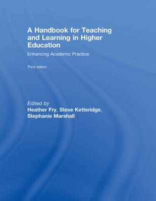 A Handbook for Teaching and Learning in Higher Education: Enhancing Academic Practice (Hardback)