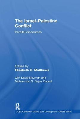 The Israel-Palestine Conflict: Parallel Discourses - UCLA Center for Middle East Development CMED series (Hardback)