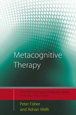 Metacognitive Therapy: Distinctive Features - CBT Distinctive Features (Paperback)