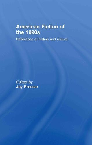 American Fiction of the 1990s: Reflections of history and culture (Hardback)