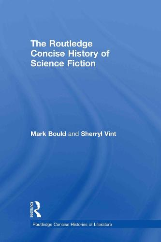 The Routledge Concise History of Science Fiction - Routledge Concise Histories of Literature (Hardback)