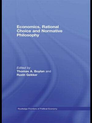 Economics, Rational Choice and Normative Philosophy - Routledge Frontiers of Political Economy (Hardback)