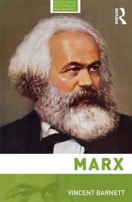 Marx - Routledge Historical Biographies (Paperback)