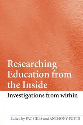 Researching Education from the Inside: Investigations from within (Paperback)