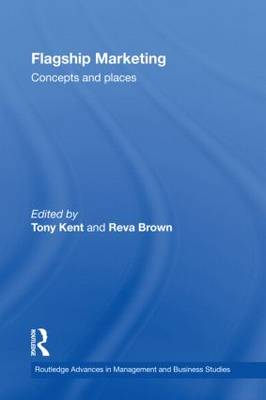 Flagship Marketing: Concepts and places - Routledge Advances in Management and Business Studies (Hardback)