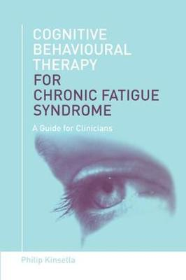 Cognitive Behavioural Therapy for Chronic Fatigue Syndrome: A Guide for Clinicians (Paperback)