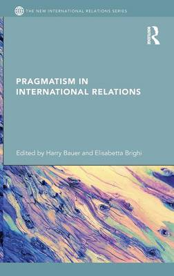 Pragmatism in International Relations (Hardback)