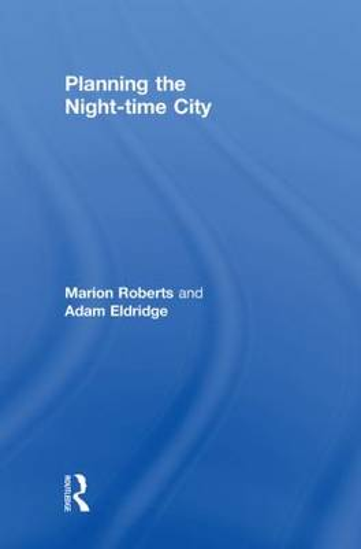 Planning the Night-time City (Hardback)