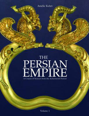 The Persian Empire: A Corpus of Sources from the Achaemenid Period (Hardback)
