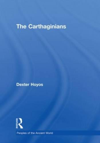 The Carthaginians - Peoples of the Ancient World (Hardback)