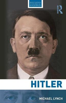 Hitler - Routledge Historical Biographies (Paperback)