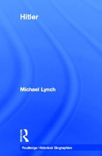 Hitler - Routledge Historical Biographies (Hardback)