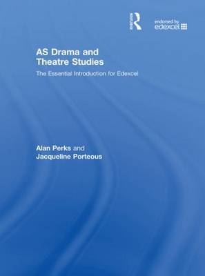 AS Drama and Theatre Studies: The Essential Introduction for Edexcel (Hardback)