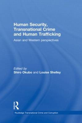 Human Security, Transnational Crime and Human Trafficking: Asian and Western Perspectives (Hardback)