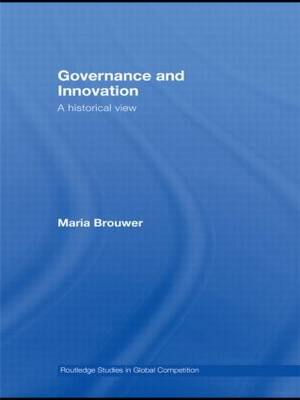 Governance and Innovation: A historical view - Routledge Studies in Global Competition (Hardback)