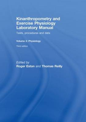 Kinanthropometry and Exercise Physiology Laboratory Manual: Tests, Procedures and Data: Volume Two: Physiology (Hardback)
