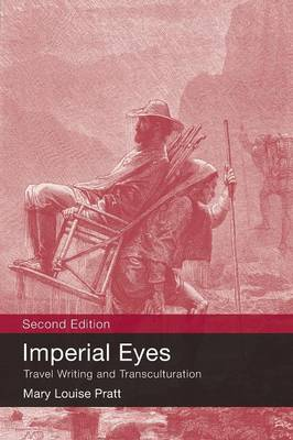 Imperial Eyes: Travel Writing and Transculturation (Paperback)