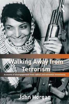 Walking Away from Terrorism: Accounts of Disengagement from Radical and Extremist Movements - Political Violence (Paperback)