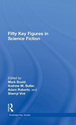 Fifty Key Figures in Science Fiction - Routledge Key Guides (Hardback)