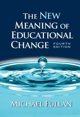 The New Meaning of Educational Change (Hardback)