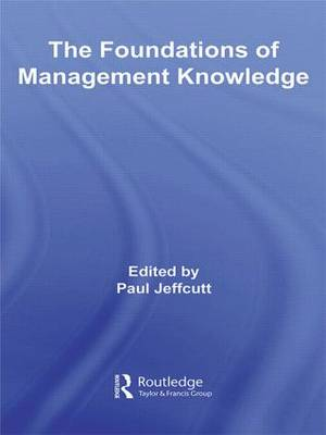 The Foundations of Management Knowledge (Paperback)