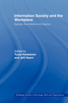 Information Society and the Workplace: Spaces, Boundaries and Agency (Paperback)