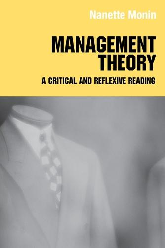 Management Theory: A Critical and Reflexive Reading - Routledge Studies in Management, Organizations and Society (Paperback)