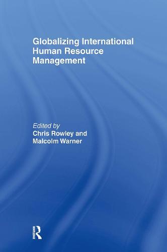 Globalizing International Human Resource Management (Hardback)
