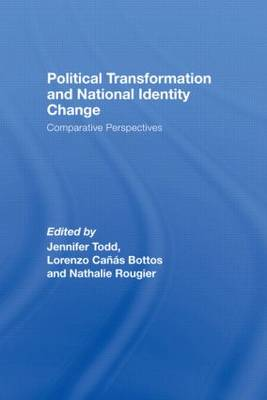 Political Transformation and National Identity Change: Comparative Perspectives - Routledge Studies in Nationalism and Ethnicity (Hardback)