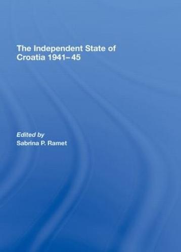 The Independent State of Croatia 1941-45 (Hardback)